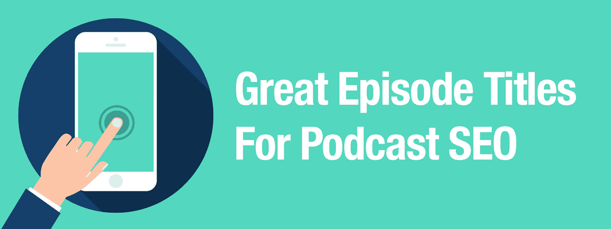 Great-Podcast-Episode-Titles
