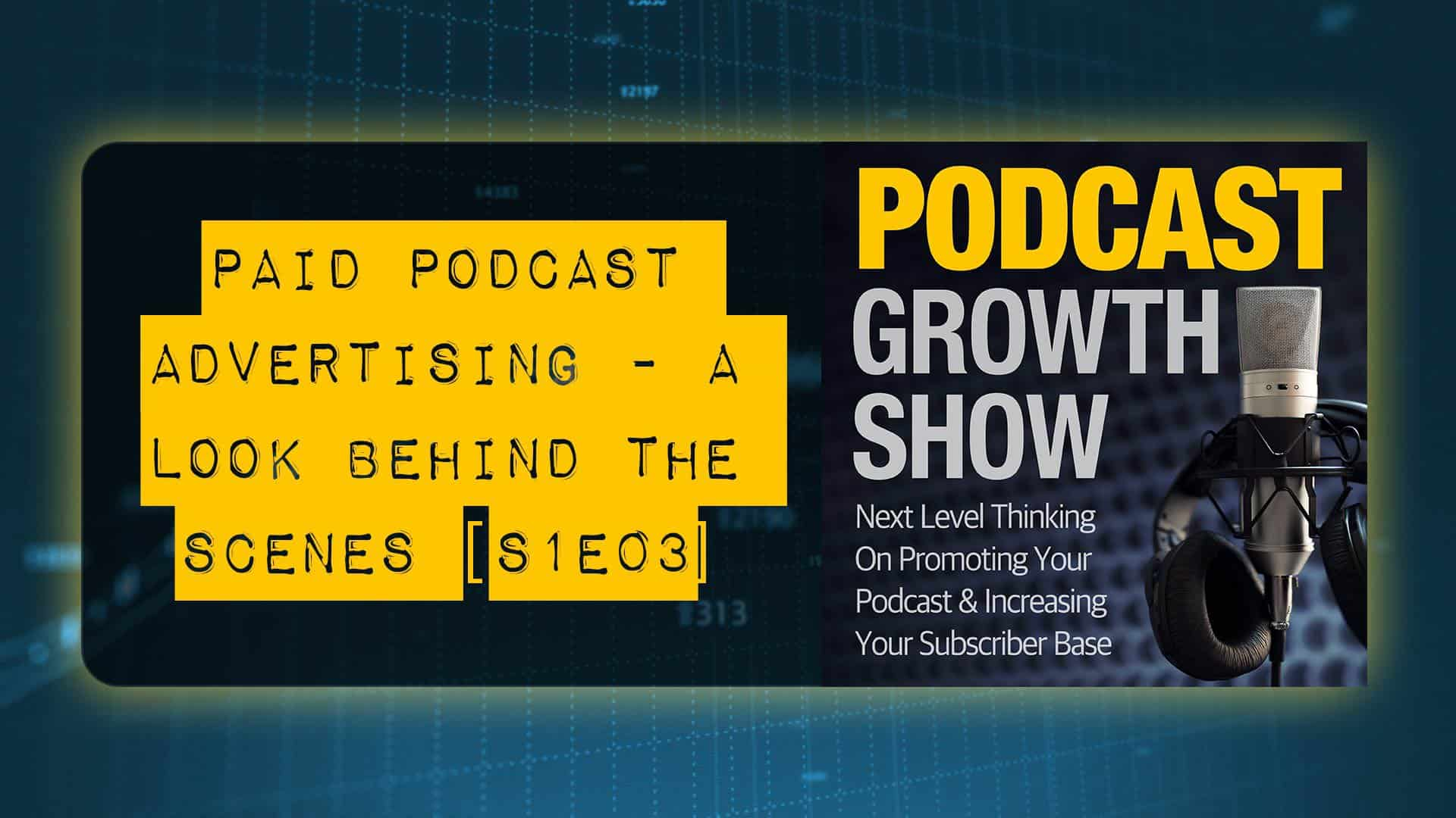 Paid Podcast Advertising - A Look Behind The Scenes