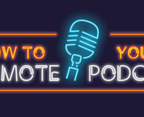 How To Promote Your Podcast