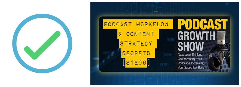 #9 on the podcast marketing checklist: Exploring our own workflow