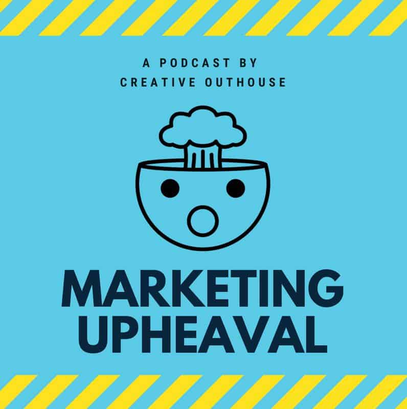 The Marketing Upheaval Podcast