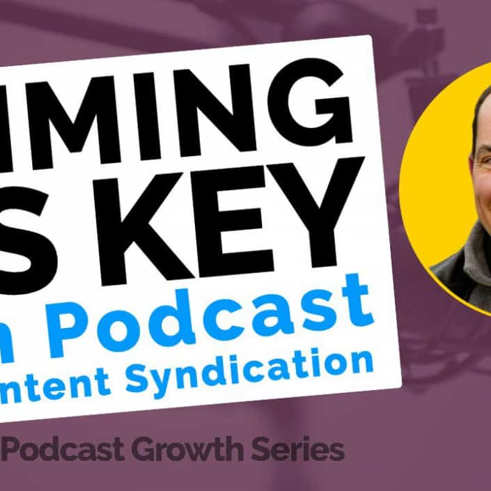 Timing Is Key In Podcast Content Syndication